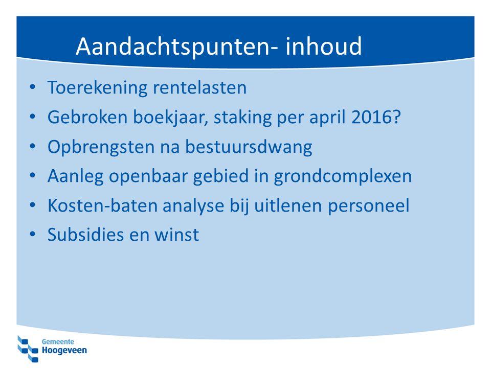 Aandachtspunten- inhoud Toerekening rentelasten Gebroken boekjaar, staking per april 2016.