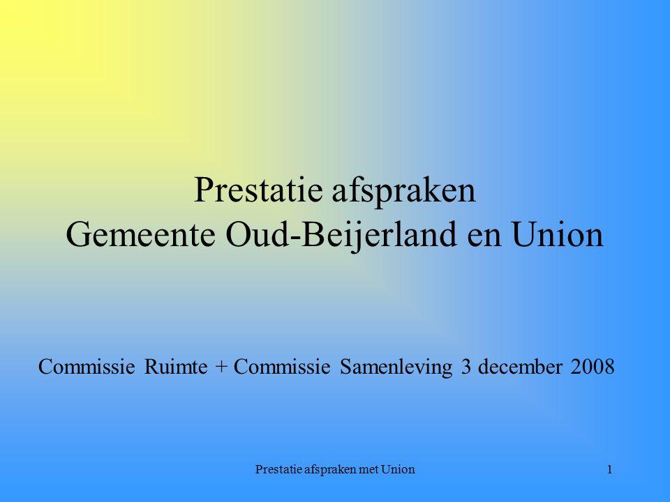 Prestatie afspraken met Union1 Prestatie afspraken Gemeente Oud-Beijerland en Union Commissie Ruimte + Commissie Samenleving 3 december 2008