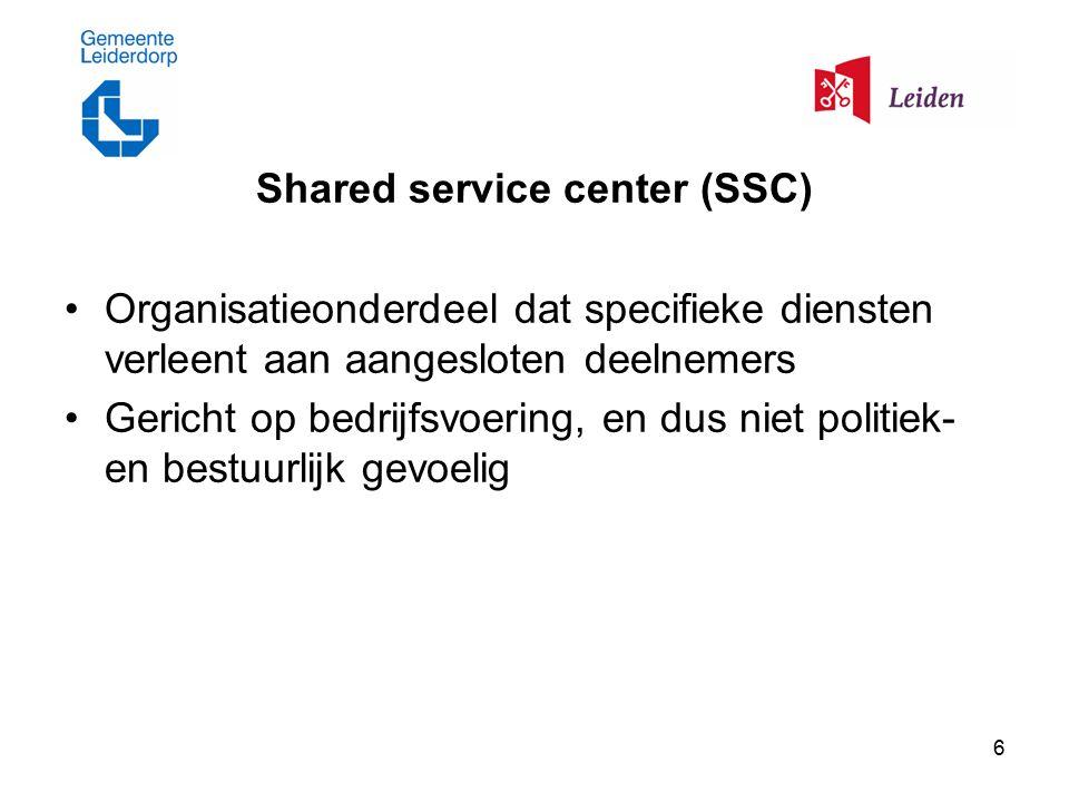 6 Shared service center (SSC) Organisatieonderdeel dat specifieke diensten verleent aan aangesloten deelnemers Gericht op bedrijfsvoering, en dus niet politiek- en bestuurlijk gevoelig