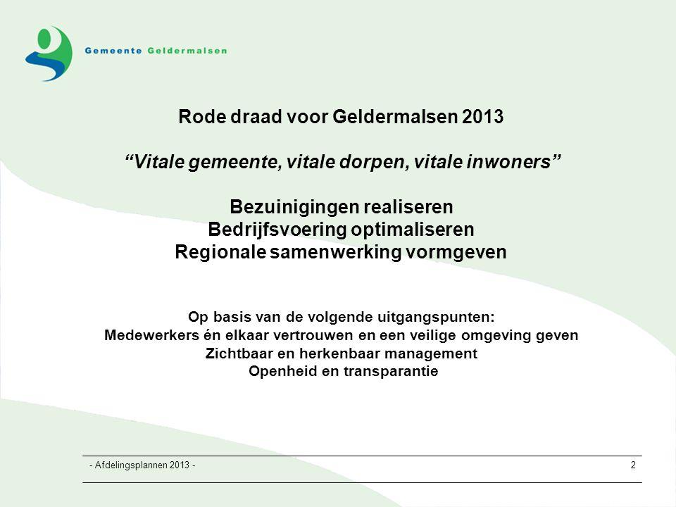 - Afdelingsplannen 2013 -43 Highlights 2013 CS (1) Participeren in regionale samenwerking CGT Ondersteunen bij de realisatie van de personele bezuinigingen Strategische personeelsplanning en mobiliteit Opstellen en uitvoeren plan van aanpak procesbeschrijvingen 2013-2016 Implementeren plan- en projectmatig werken Implementeren risicomanagement Participeren in kerngroep en commissie GREX