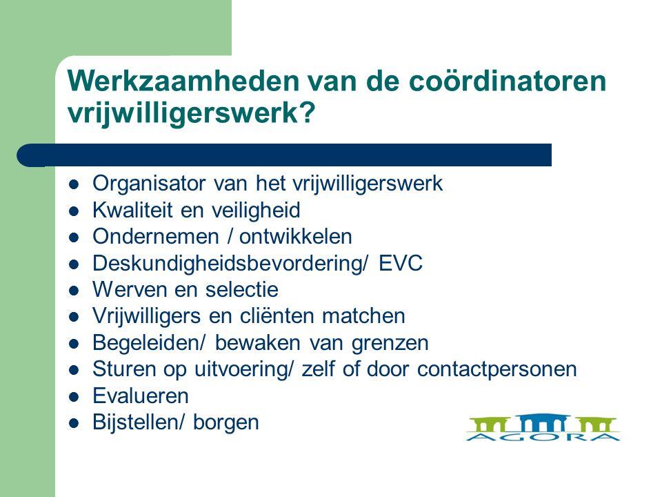Werkzaamheden van de coördinatoren vrijwilligerswerk.
