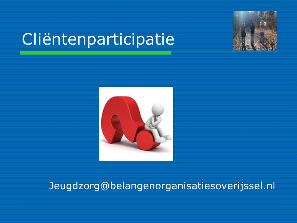 Cliëntenparticipatie Jeugdzorg@belangenorganisatiesoverijssel.nl