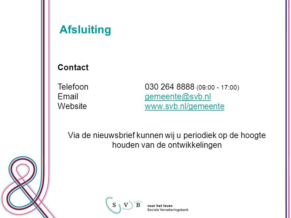 Contact Telefoon 030 264 8888 (09:00 - 17:00) Emailgemeente@svb.nlgemeente@svb.nl Websitewww.svb.nl/gemeentewww.svb.nl/gemeente Via de nieuwsbrief kunnen wij u periodiek op de hoogte houden van de ontwikkelingen Afsluiting