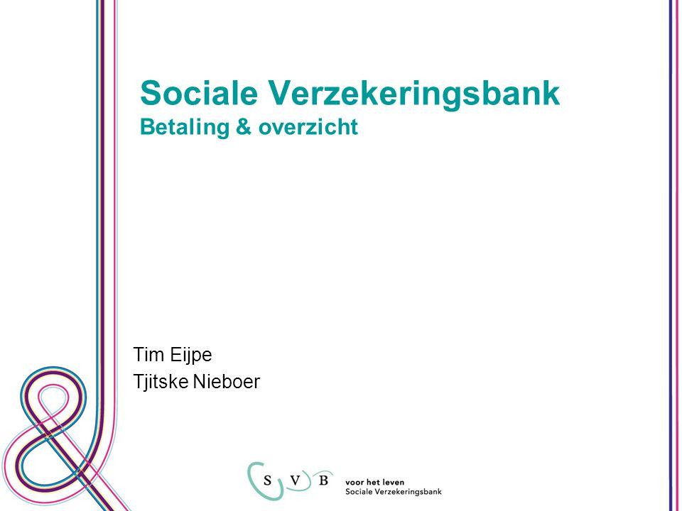 Sociale Verzekeringsbank Betaling & overzicht Tim Eijpe Tjitske Nieboer