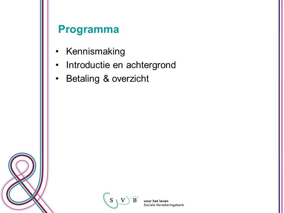 Programma Kennismaking Introductie en achtergrond Betaling & overzicht