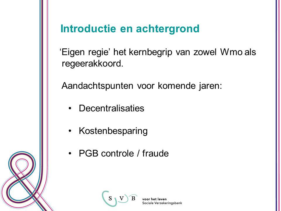 Introductie en achtergrond 'Eigen regie' het kernbegrip van zowel Wmo als regeerakkoord.