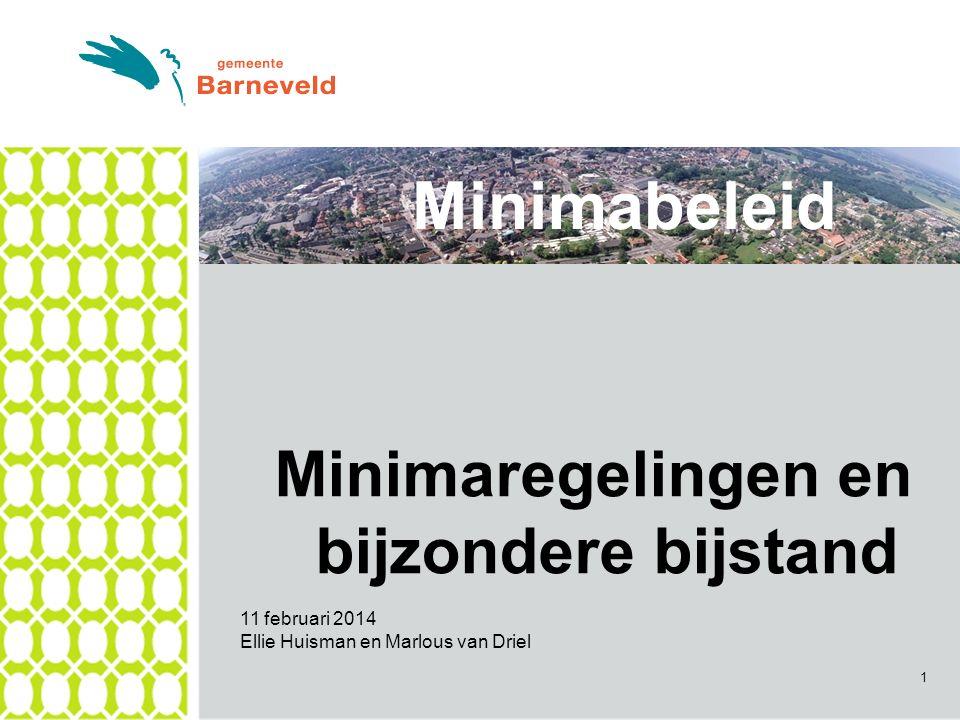 1 Minimabeleid Minimaregelingen en bijzondere bijstand 11 februari 2014 Ellie Huisman en Marlous van Driel