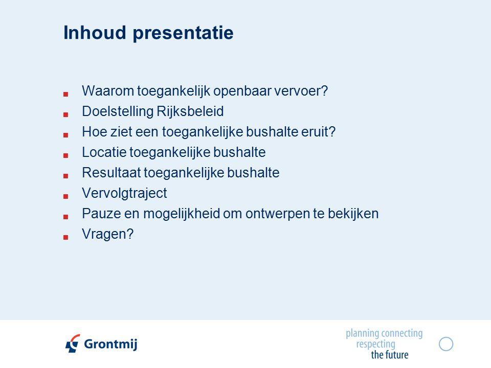 Inhoud presentatie  Waarom toegankelijk openbaar vervoer.