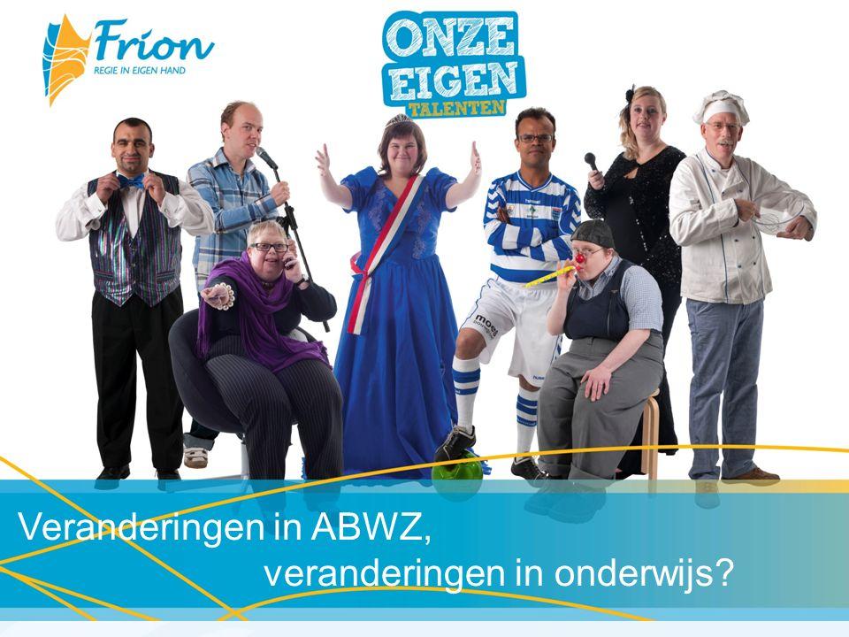 Inhoud presentatie Maatregelen ABWZ Decentralisatie ABWZ naar WMO: Feiten en cijfers Consequenties Frion en sector Consequenties onderwijs.