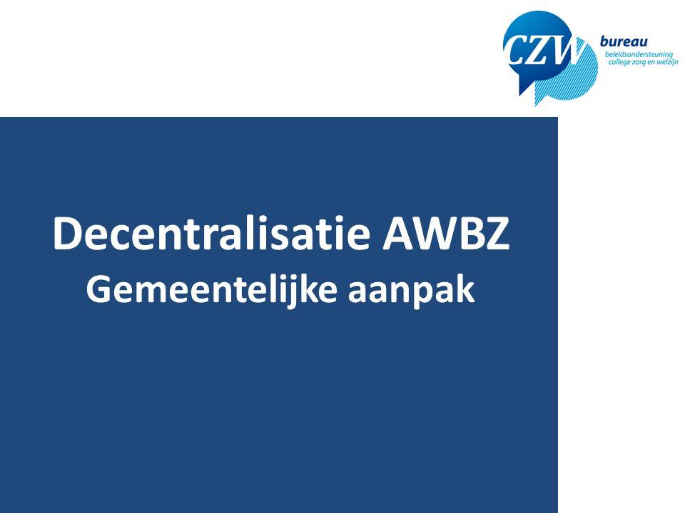College Zorg en Welzijn (CZW) Bestuurlijk overlegplatform Zeeuwse gemeenten (13) en Provincie (sinds 2005) Toegespitst op bovenlokale- gemeenschappelijke taken (regionaal, provinciaal) Vastgelegd in convenant 2