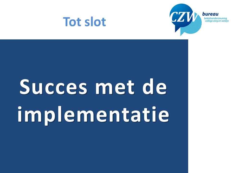 Tot slot Succes met de implementatie 10