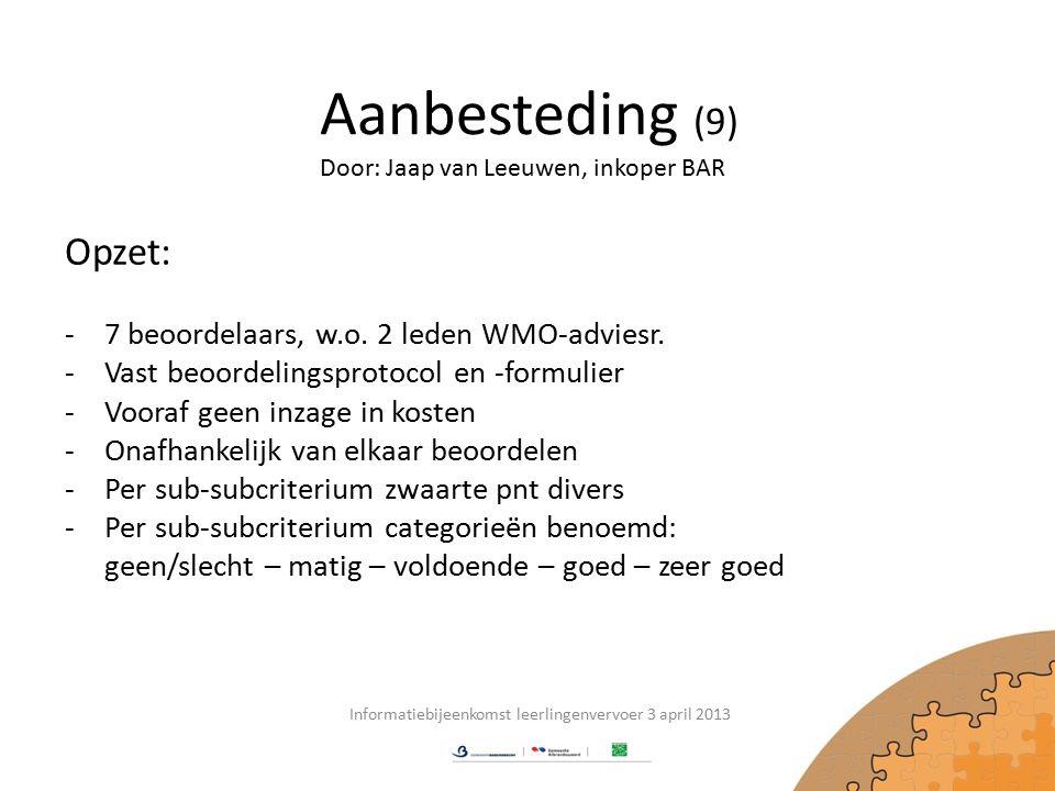 Aanbesteding (9) Opzet: -7 beoordelaars, w.o. 2 leden WMO-adviesr.