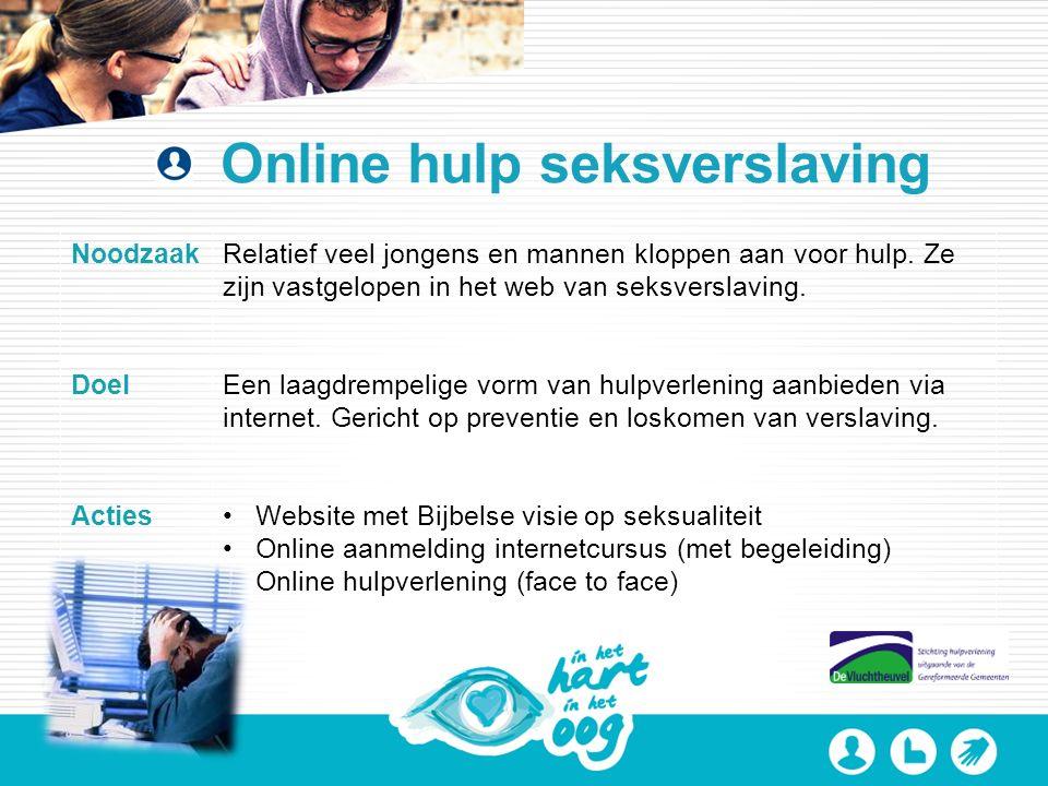 Online hulp seksverslaving NoodzaakRelatief veel jongens en mannen kloppen aan voor hulp.