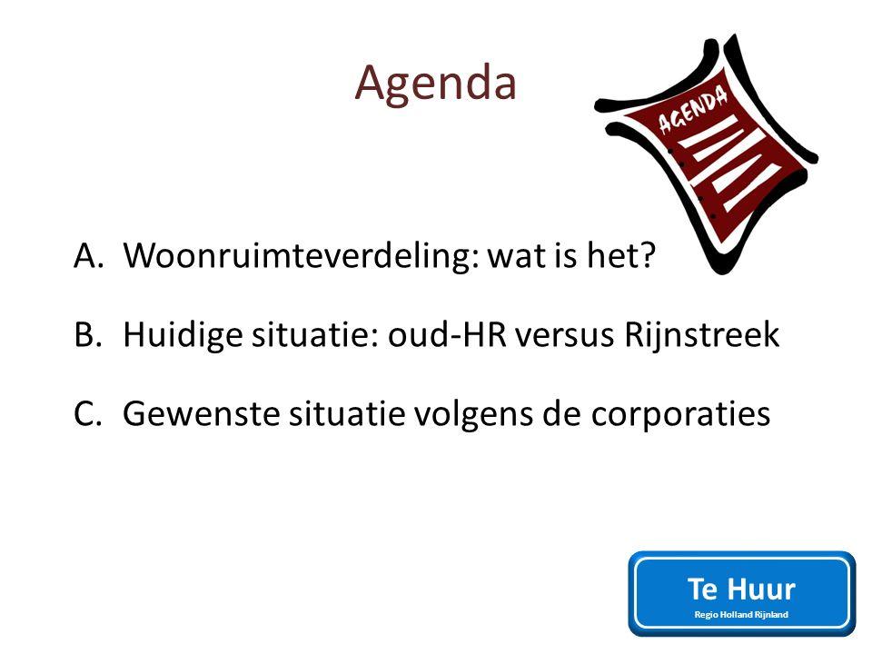 Agenda A.Woonruimteverdeling: wat is het? B.Huidige situatie: oud-HR versus Rijnstreek C.Gewenste situatie volgens de corporaties Te Huur Regio Hollan