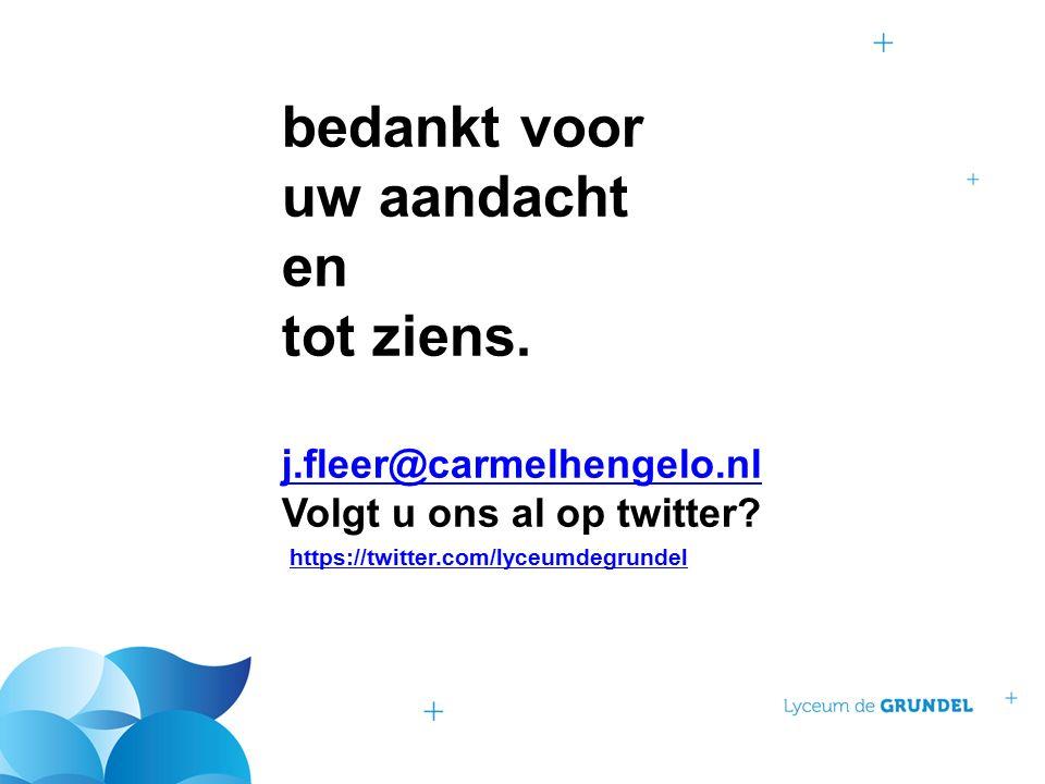 bedankt voor uw aandacht en tot ziens. j.fleer@carmelhengelo.nl Volgt u ons al op twitter.