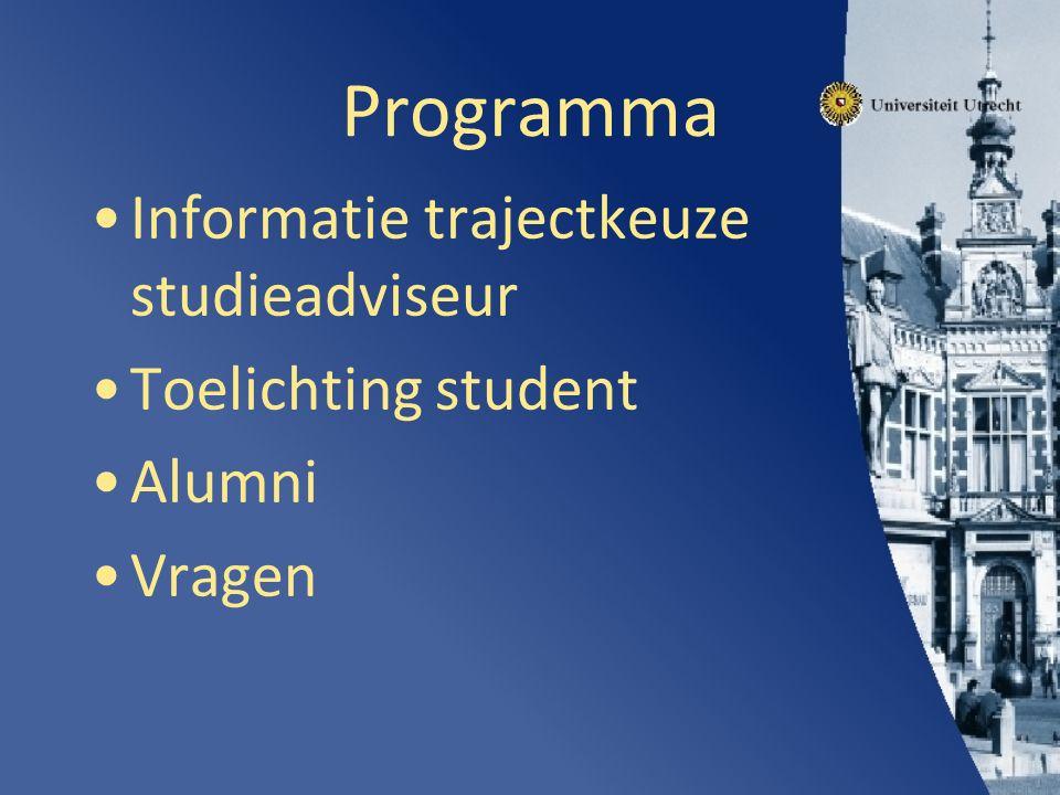 Programma Informatie trajectkeuze studieadviseur Toelichting student Alumni Vragen