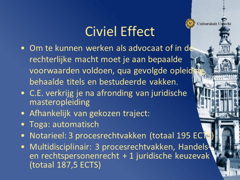 Civiel Effect Om te kunnen werken als advocaat of in de rechterlijke macht moet je aan bepaalde voorwaarden voldoen, qua gevolgde opleiding, behaalde titels en bestudeerde vakken.