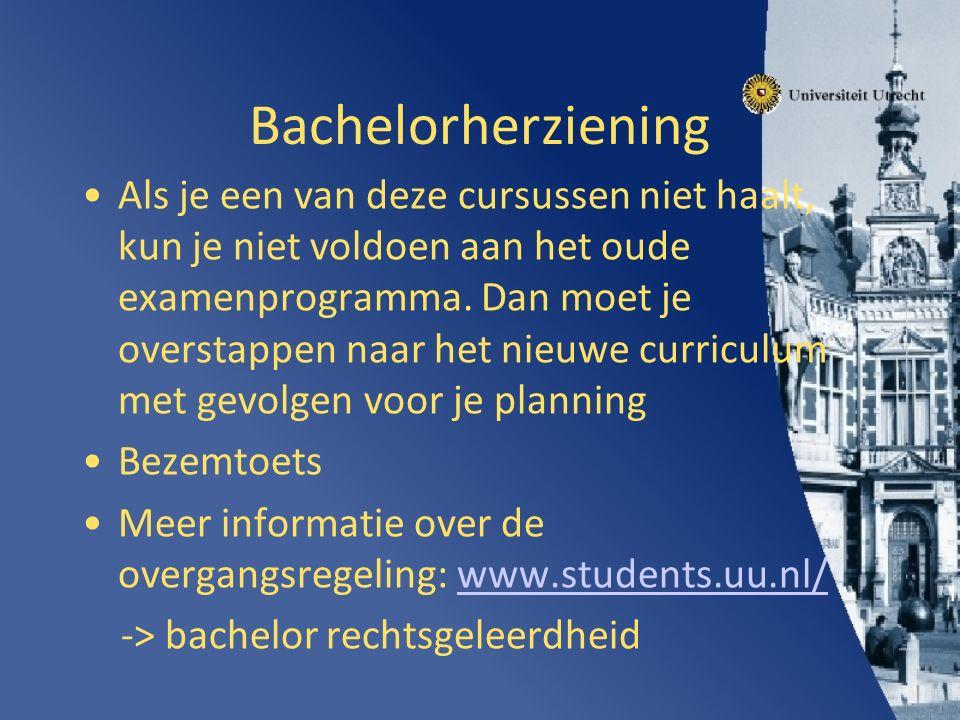 Bachelorherziening Als je een van deze cursussen niet haalt, kun je niet voldoen aan het oude examenprogramma.