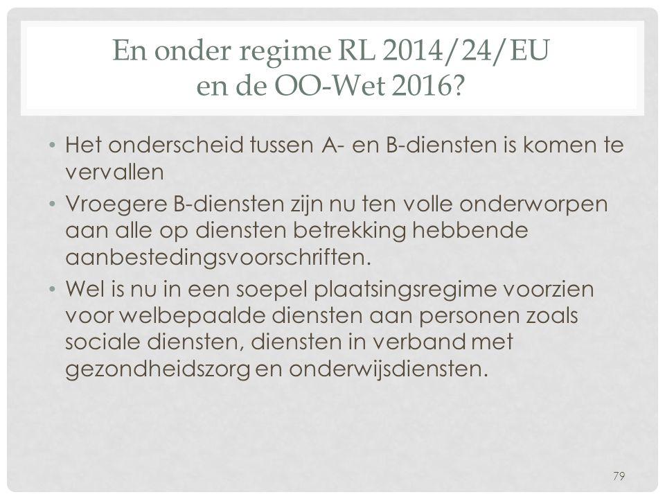 En onder regime RL 2014/24/EU en de OO-Wet 2016.