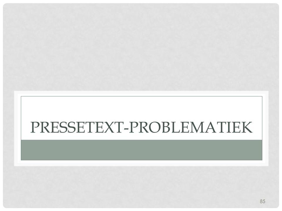 85 PRESSETEXT-PROBLEMATIEK