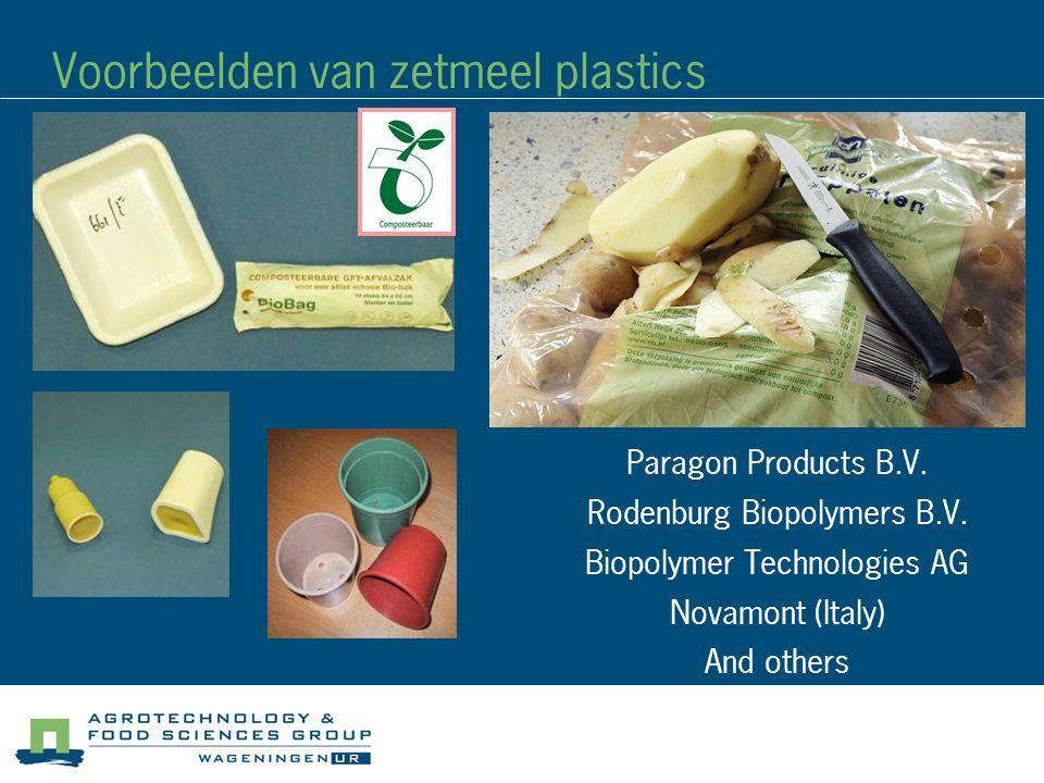 Voorbeelden van zetmeel plastics Paragon Products B.V. Rodenburg Biopolymers B.V. Biopolymer Technologies AG Novamont (Italy) And others