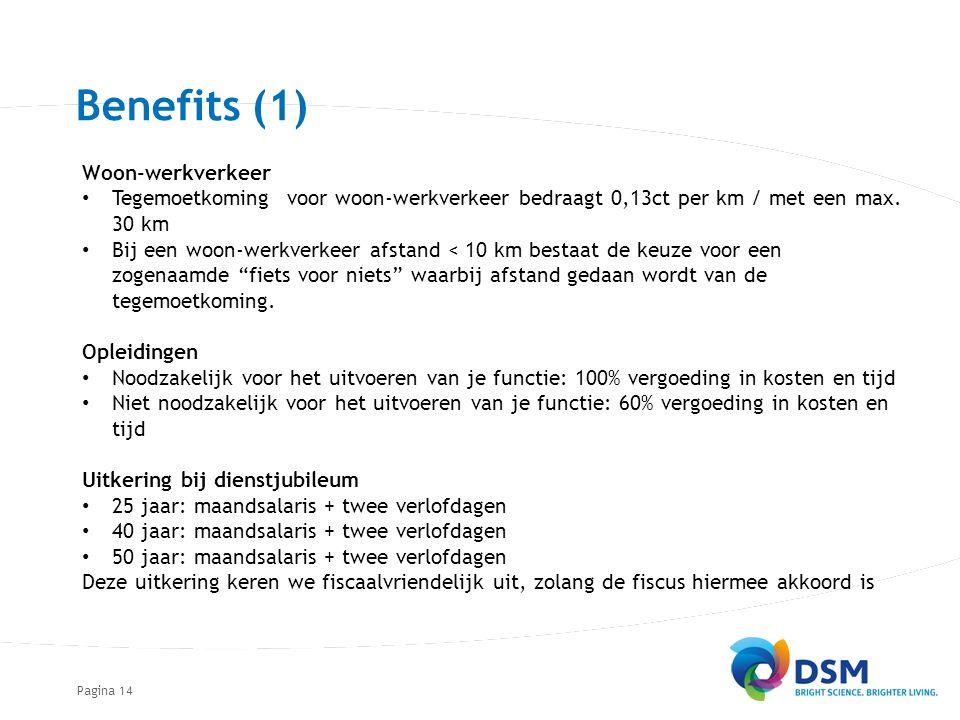 Pagina14 Benefits (1) Woon-werkverkeer Tegemoetkoming voor woon-werkverkeer bedraagt 0,13ct per km / met een max. 30 km Bij een woon-werkverkeer afsta