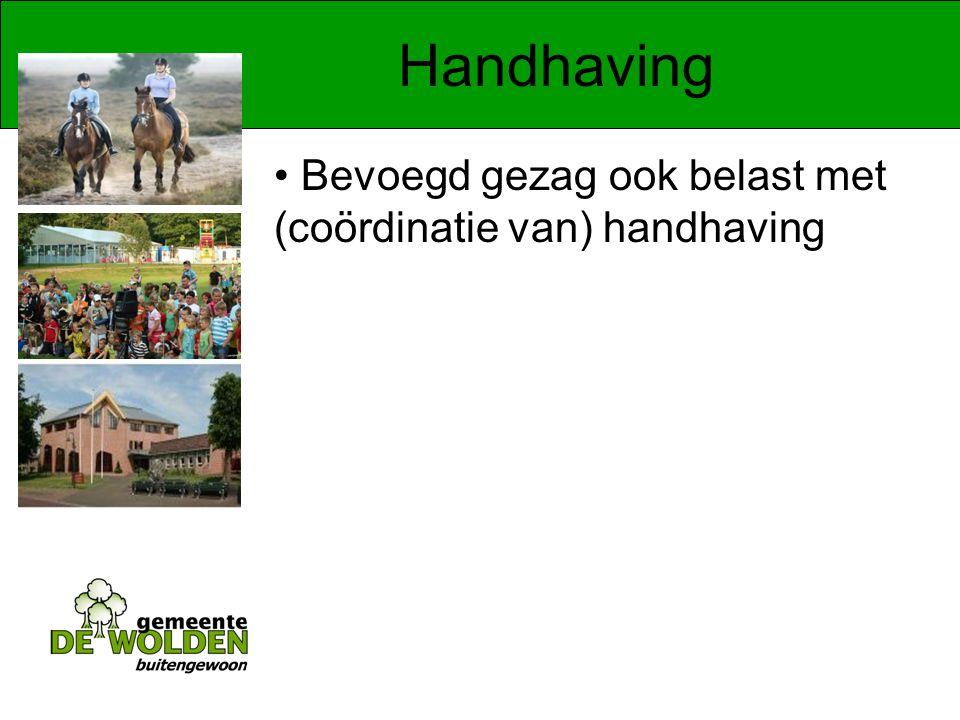 Handhaving Bevoegd gezag ook belast met (coördinatie van) handhaving