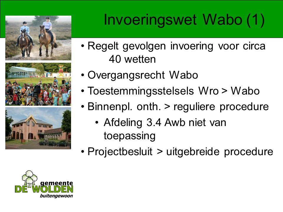Invoeringswet Wabo (1) Regelt gevolgen invoering voor circa 40 wetten Overgangsrecht Wabo Toestemmingsstelsels Wro > Wabo Binnenpl.