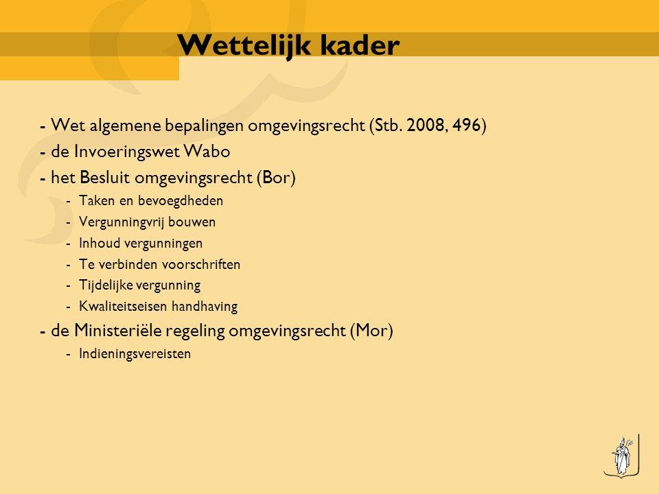 Wettelijk kader - Wet algemene bepalingen omgevingsrecht (Stb.
