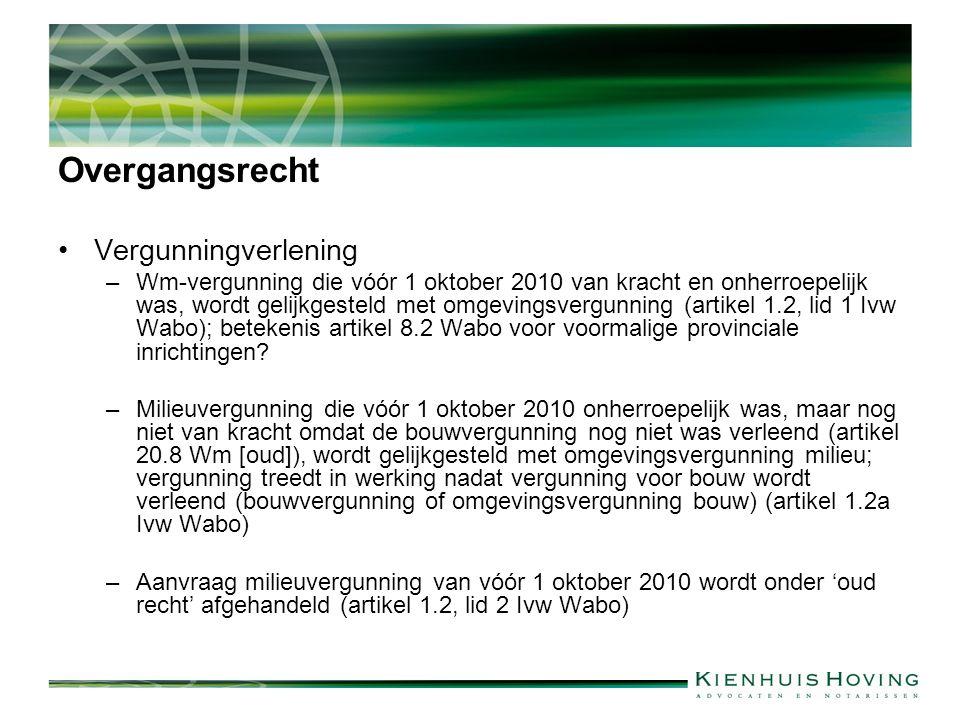 Overgangsrecht Vergunningverlening –Wm-vergunning die vóór 1 oktober 2010 van kracht en onherroepelijk was, wordt gelijkgesteld met omgevingsvergunning (artikel 1.2, lid 1 Ivw Wabo); betekenis artikel 8.2 Wabo voor voormalige provinciale inrichtingen.
