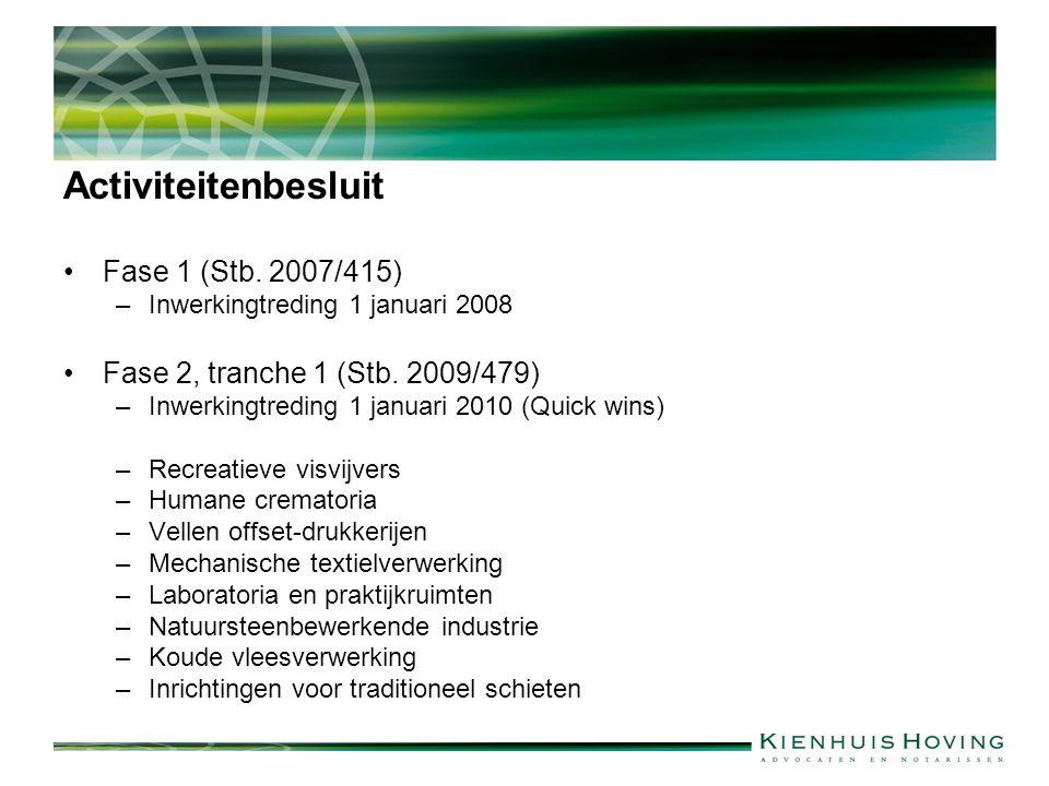 Activiteitenbesluit Fase 1 (Stb. 2007/415) –Inwerkingtreding 1 januari 2008 Fase 2, tranche 1 (Stb.