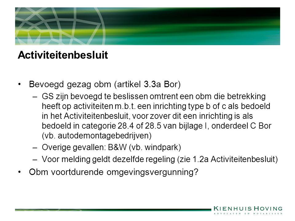 Activiteitenbesluit Bevoegd gezag obm (artikel 3.3a Bor) –GS zijn bevoegd te beslissen omtrent een obm die betrekking heeft op activiteiten m.b.t.