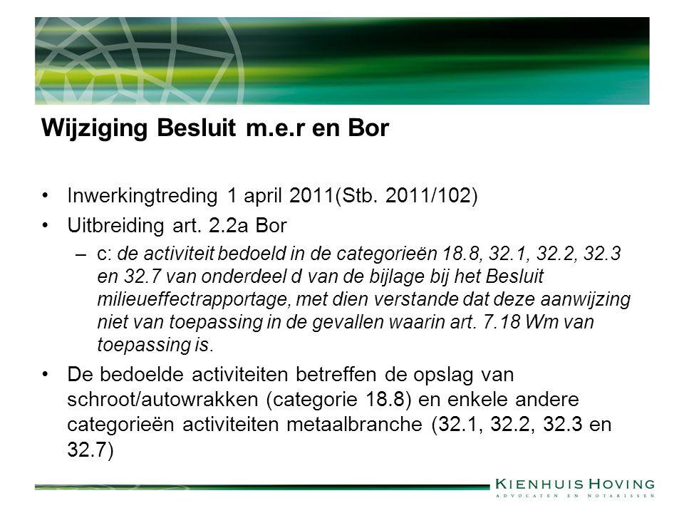 Wijziging Besluit m.e.r en Bor Inwerkingtreding 1 april 2011(Stb.