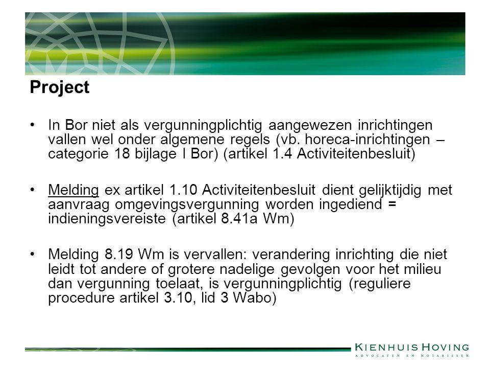 Project In Bor niet als vergunningplichtig aangewezen inrichtingen vallen wel onder algemene regels (vb.