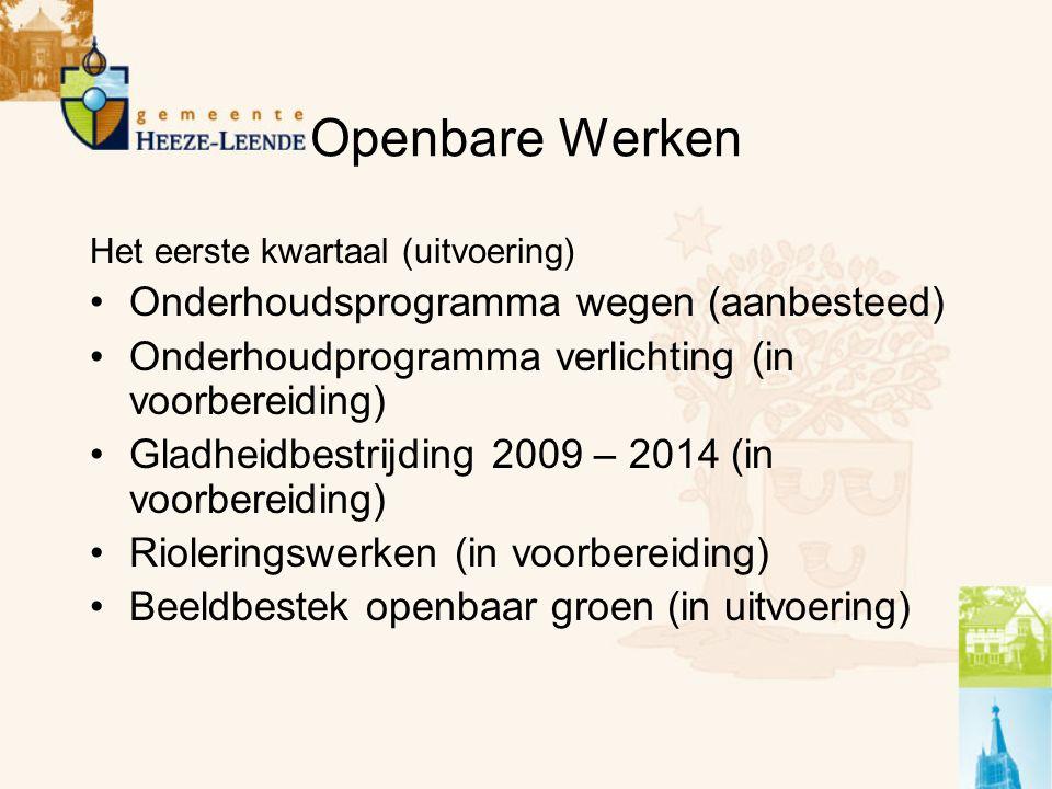 Openbare Werken Het eerste kwartaal (uitvoering) Onderhoudsprogramma wegen (aanbesteed) Onderhoudprogramma verlichting (in voorbereiding) Gladheidbest