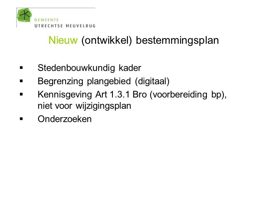 Nieuw (ontwikkel) bestemmingsplan  Stedenbouwkundig kader  Begrenzing plangebied (digitaal)  Kennisgeving Art 1.3.1 Bro (voorbereiding bp), niet vo