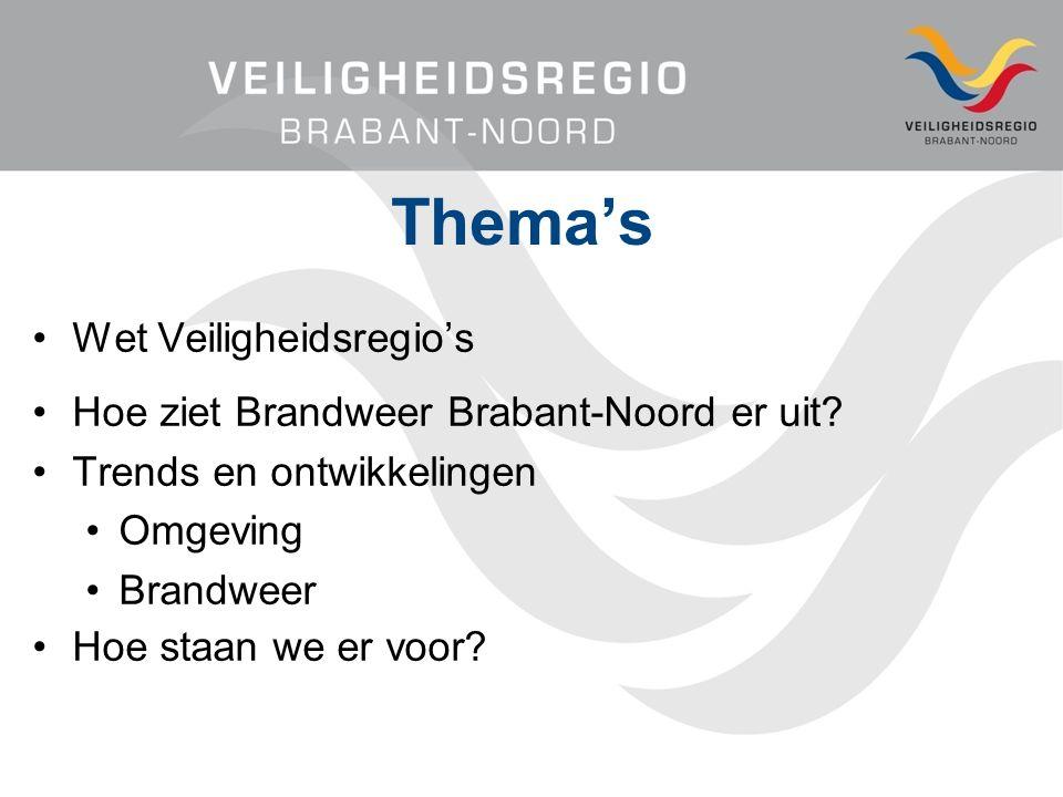 Thema's Wet Veiligheidsregio's Hoe ziet Brandweer Brabant-Noord er uit.
