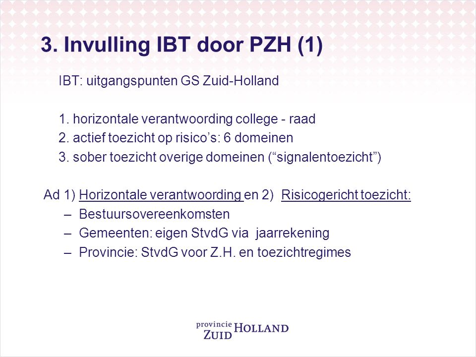 3. Invulling IBT door PZH (1) IBT: uitgangspunten GS Zuid-Holland 1.