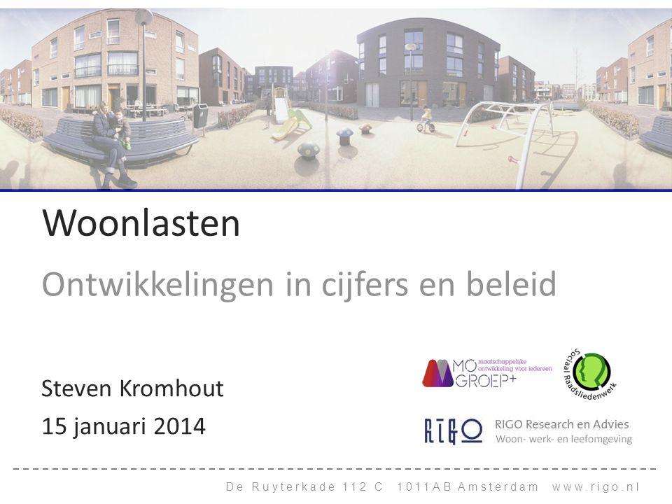 De Ruyterkade 112 C 1011AB Amsterdam www.rigo.nl Woonlasten Ontwikkelingen in cijfers en beleid Steven Kromhout 15 januari 2014