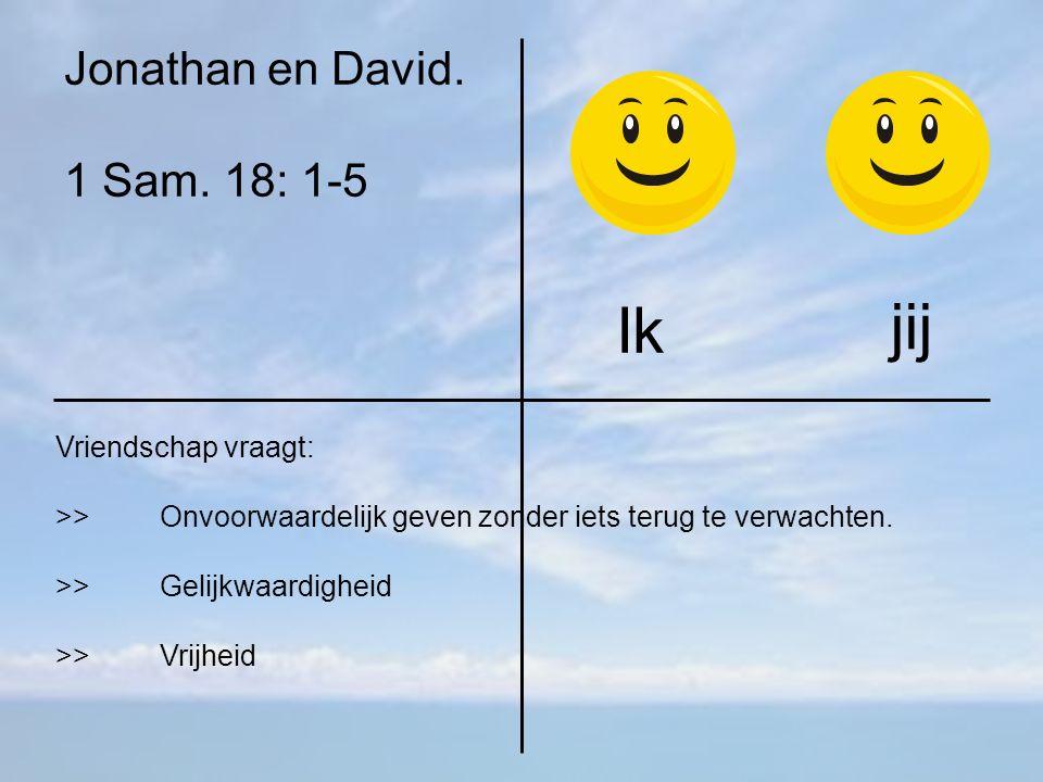 Jonathan en David. 1 Sam.