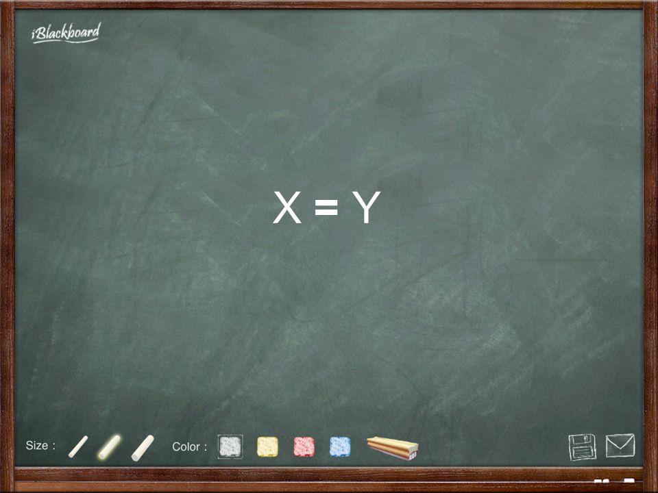 X = Y