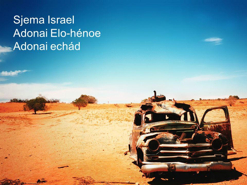 Sjema Israel Adonai Elo-hénoe Adonai echád