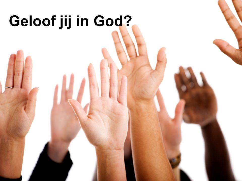 Geloof jij in God?