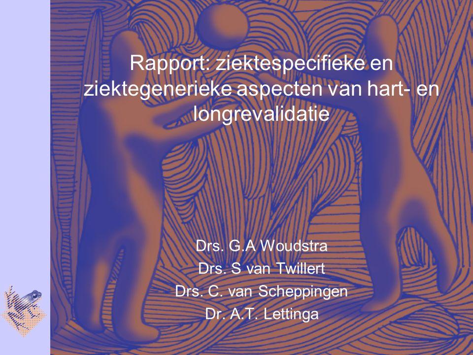 Drs.G.A Woudstra Drs. S van Twillert Drs. C. van Scheppingen Dr.