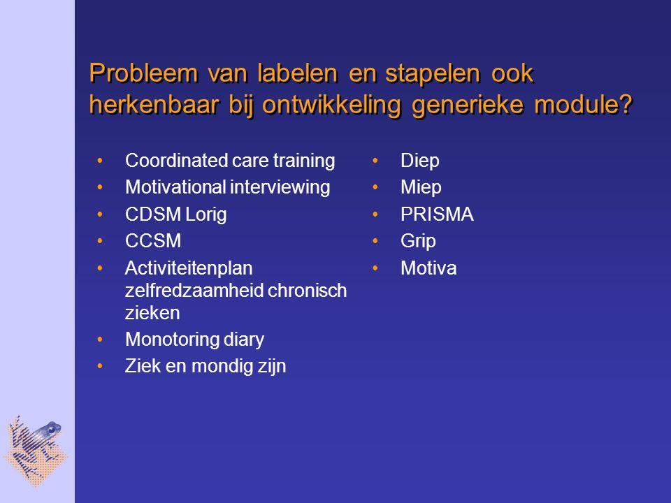 Probleem van labelen en stapelen ook herkenbaar bij ontwikkeling generieke module.