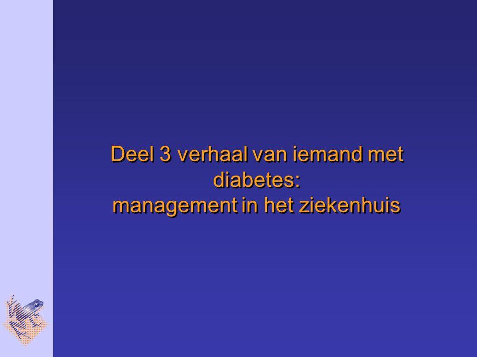 Deel 3 verhaal van iemand met diabetes: management in het ziekenhuis
