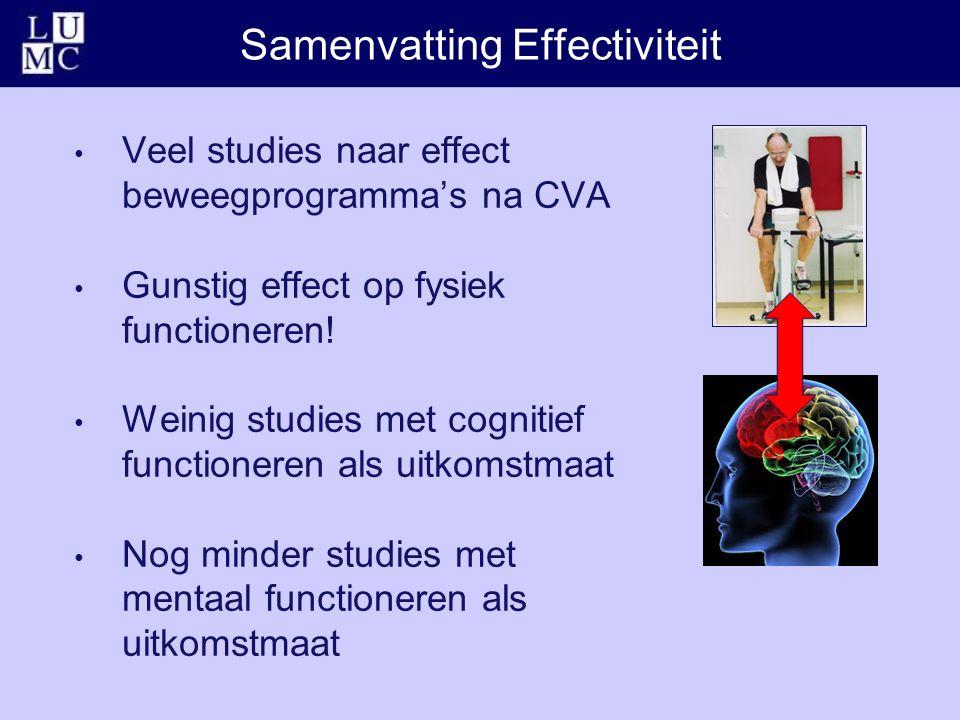 Samenvatting Effectiviteit Veel studies naar effect beweegprogramma's na CVA Gunstig effect op fysiek functioneren! Weinig studies met cognitief funct