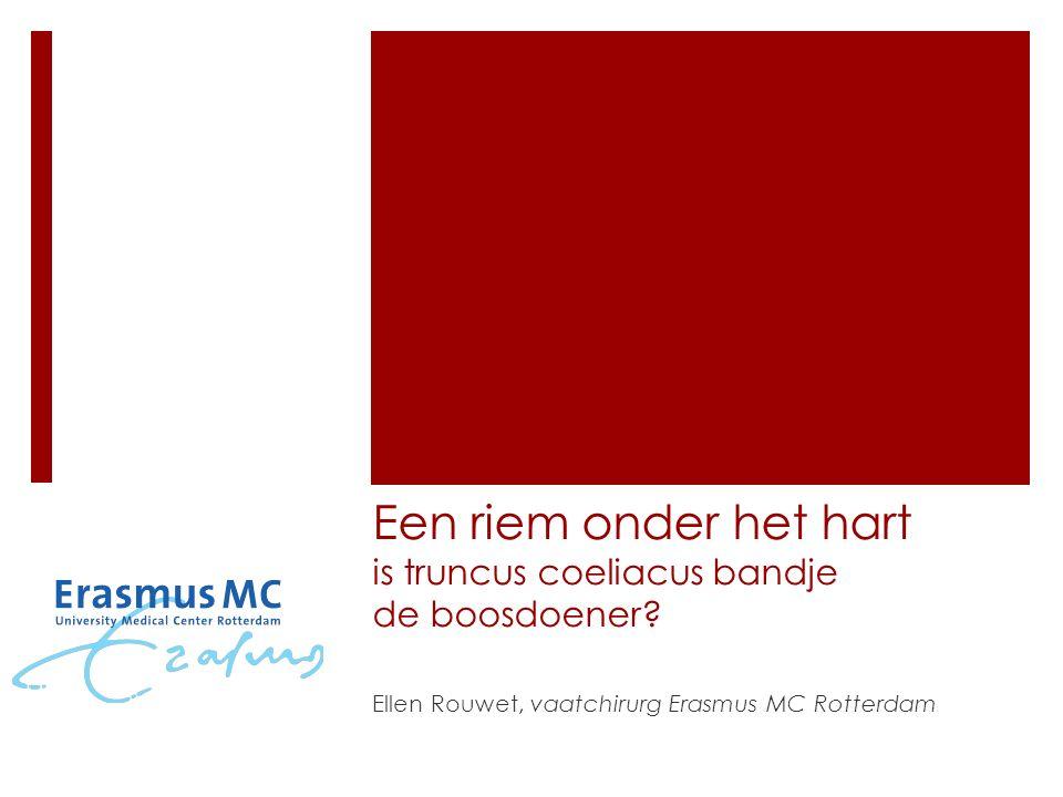 Een riem onder het hart is truncus coeliacus bandje de boosdoener? Ellen Rouwet, vaatchirurg Erasmus MC Rotterdam