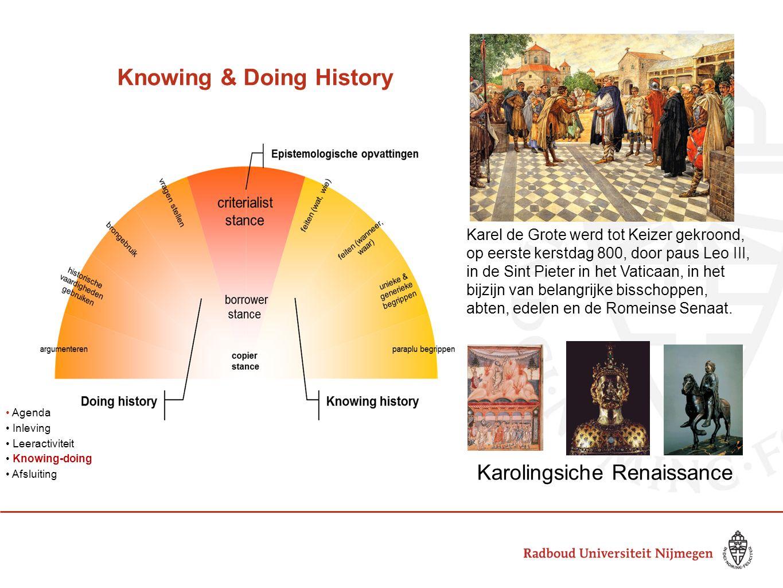 Knowing & Doing History Karel de Grote werd tot Keizer gekroond, op eerste kerstdag 800, door paus Leo III, in de Sint Pieter in het Vaticaan, in het bijzijn van belangrijke bisschoppen, abten, edelen en de Romeinse Senaat.