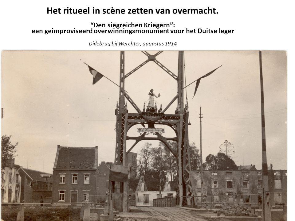 """Het ritueel in scène zetten van overmacht. """"Den siegreichen Kriegern"""": een geimproviseerd overwinningsmonument voor het Duitse leger Dijlebrug bij Wer"""